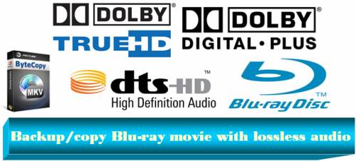 backup/copy blu-ray movie with lossless audio