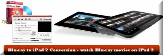 bluray to ipad 2 conversion