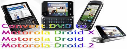 DVD to Motorola Droid 2