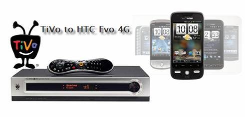 TiVo to HTC Evo 4G