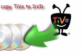 Copy TiVo to DVD