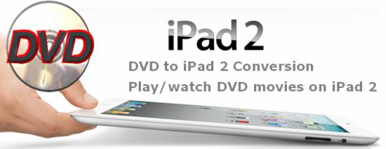 dvd to ipad 2 conversion
