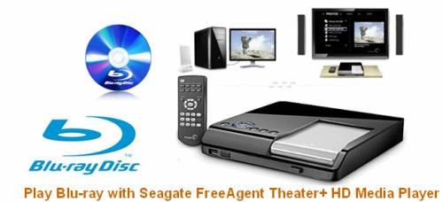 play Blu-ray with Seagate FreeAgent Theater+ HD Media Player