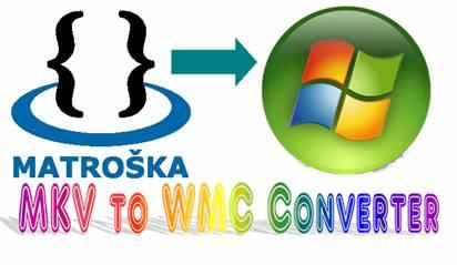 mkv to windows media center converter