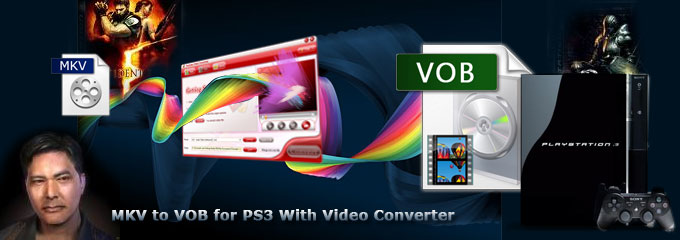 Convert MKV to VOB for PS3