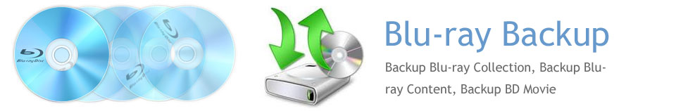 Blu-ray backup-backup blu-ray collection, backup bluray content, backup BD movie