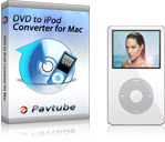 Pavtube DVD to iPod Converter for Mac