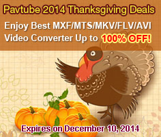 Get up to 100% OFF Video Converters at Pavtube 2014 Thanksgiving Day deals.